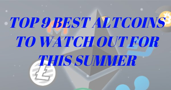 Best Altcoins To Watch Out